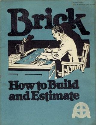 Brick: How to Build and Estimate. Masonry, William Carver