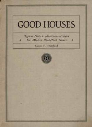 Good Houses - Typical Historic Architectural Styles For Modern Wood-Built Homes. Pattern Book,...