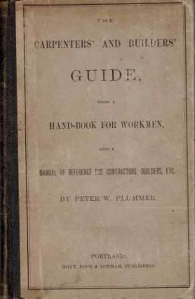 The Carpenters' and Builders' Guide; being a hand-book for workmen, also a manual of reference...