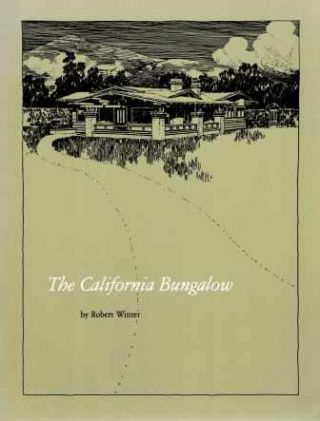 The California Bungalow. California, Robert Winter