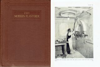 The Modern Plasterer (complete in 2 volumes): A Practical Work on Plastering, Decorative...
