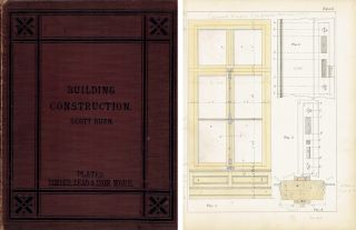 Building Construction; Showing the Employment of Timber, Lead, and Iron Work, in the Practical...