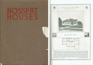 Bossert Houses - A method of construction that assures a higher standard of materials and...