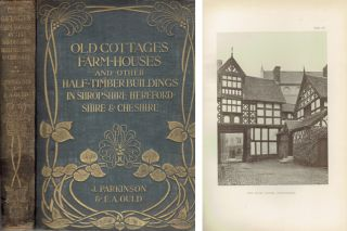 Old Cottages, Farm Houses, and Other Half-Timber Buildings in Shropshire, Herefordshire, and...
