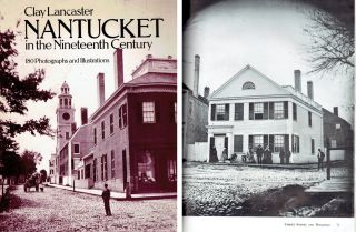 Nantucket in the Nineteenth Century; 180 Photographs and Illustrations. New England, Clay Lancaster