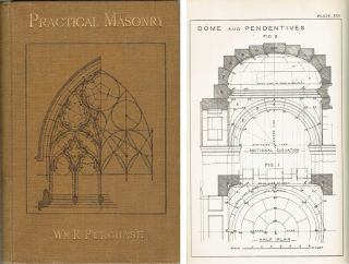 Practical Masonry: A Guide to the Art of Stone Cutting; comprising the construction, setting-out,...
