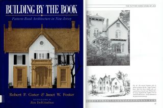 Building by the Book: Pattern Book Architecture in New Jersey. Architectural History, Robert P....