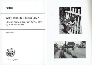 What Makes a Good City?; General theory of good city form; a new try at an old subject. Urban...