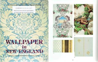 Wallpaper in New England; Selections from the Society for the Preservation of New England...