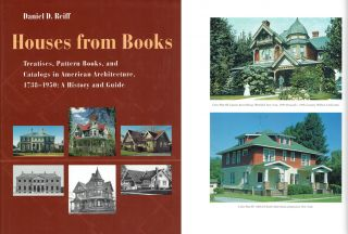 Houses from Books: The Influence of Treatises, Pattern Books, and Catalogs in American Architecture, 1738-1950.