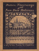 Patios, Stairways and Iron-Lace Balconies of Old New Orleans. Metal, Eugene A. Delcroix,...
