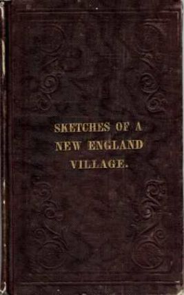 Sketches of a New England Village in the Last Century. New England, Eliza Lee