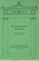 Painting Historic Exteriors: Colors, Application, and Regulation; A Resource Guide. Paint, Susan...