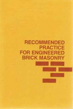 Recommended Practice for Engineered Brick Masonry. Masonry, Brick Institute of America