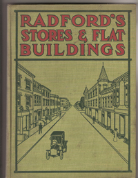 Radford's Stores and Flat Buildings; Illustrating The Latest and Most Approved Ideas In Small...